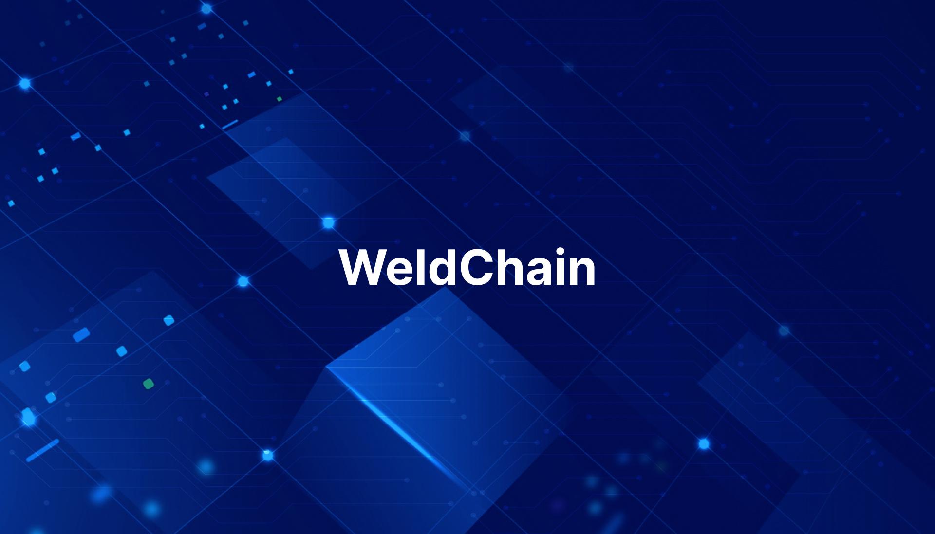 WeldChain